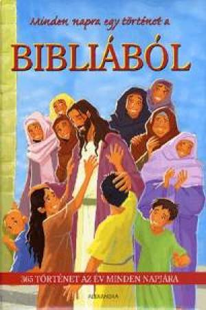 Babits P�ter - Orosz Anna (SZERK.) - Minden napra egy t�rt�net a Bibli�b�l