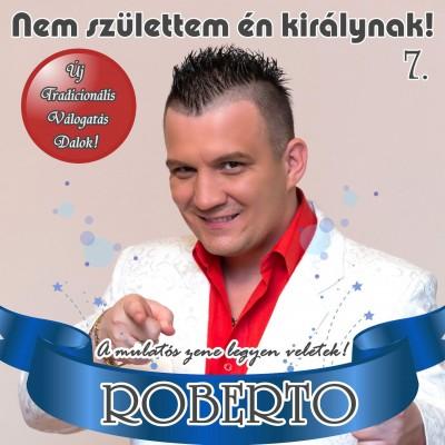 Roberto - Nem születtem én királynak 7.- CD