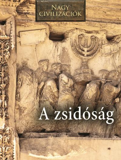 - Nagy civilizációk - A zsidóság