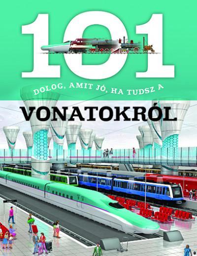 - 101 dolog, amit jó, ha tudsz a vonatokról