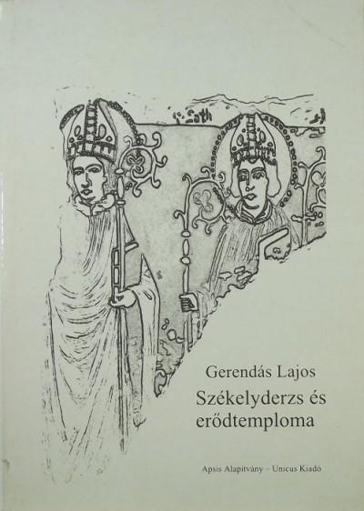 Gerendás Lajos - Székelyderzs és erődtemploma
