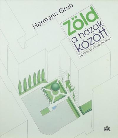 Hermann Grub - Zöld a házak között