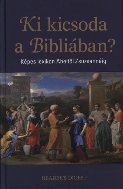 Dr. Mattenheim Gréta  (Szerk.) - Szentirmai Dóra  (Szerk.) - Ki kicsoda a Bibliában?