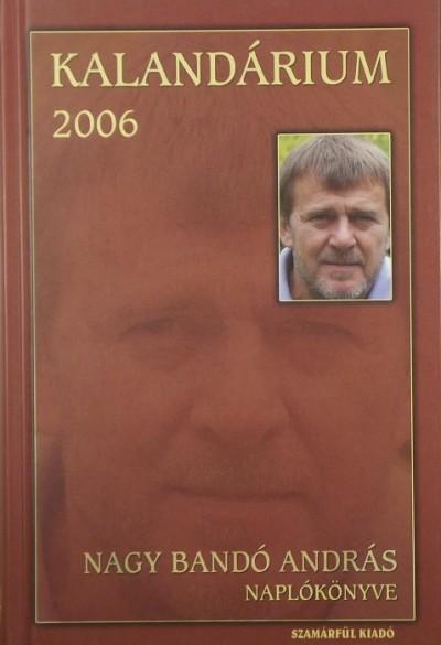 Nagy Bandó András - Kalandárium 2006