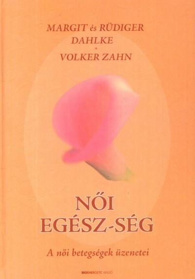 Margit Dahlke - Rüdiger Dahlke - Volker Zahn - Női egész-ség