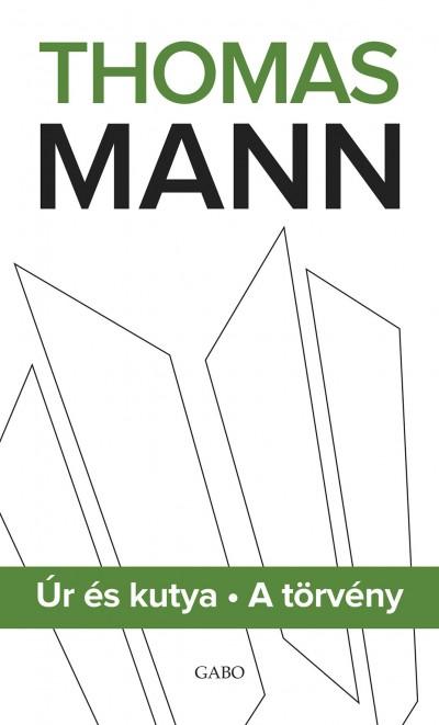 Thomas Mann - Úr és kutya - A törvény