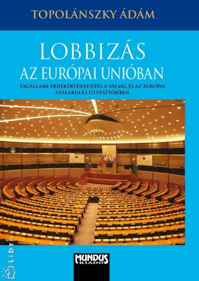Topolánszky Ádám - Lobbizás az Európai Unióban