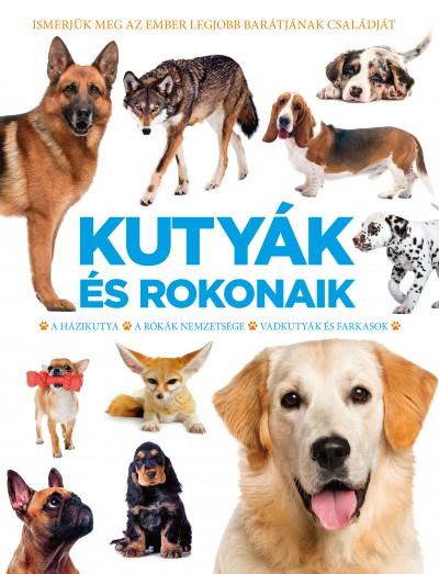Kurkó Gyula  (Szerk.) - Kutyák és rokonaik