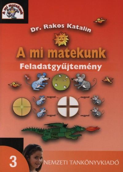 Némethné Rakos Katalin - A mi matekunk 3 o.