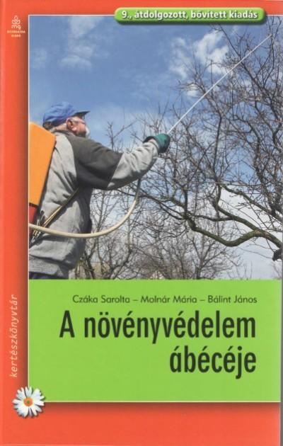 Bálint János - Czáka Sarolta - Molnár Mária - A növényvédelem ábécéje