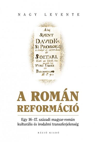 Nagy Levente - A román reformáció
