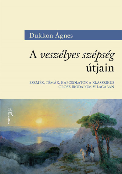 Dukkon Ágnes - A veszélyes szépség útjain