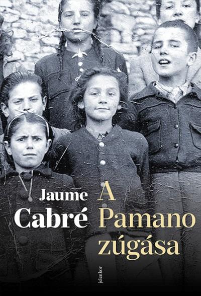 Jaume Cabré - A Pamano zúgása