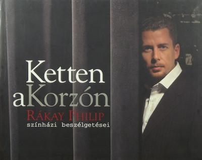 Rákay Philip - Ketten a Korzón