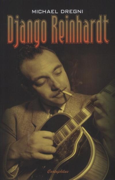 Michael Dregni - Django Reinhardt