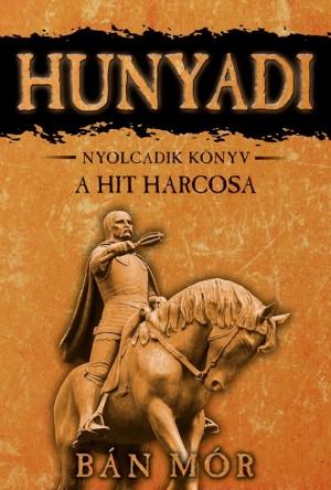 B�n M�r - Hunyadi 8. k�nyv - A hit harcosa