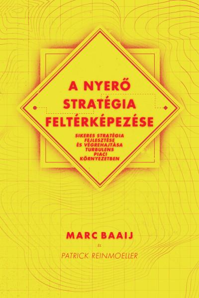 Marc Baaij - Patrick Reinmoeller - A nyerő stratégia feltérképezése