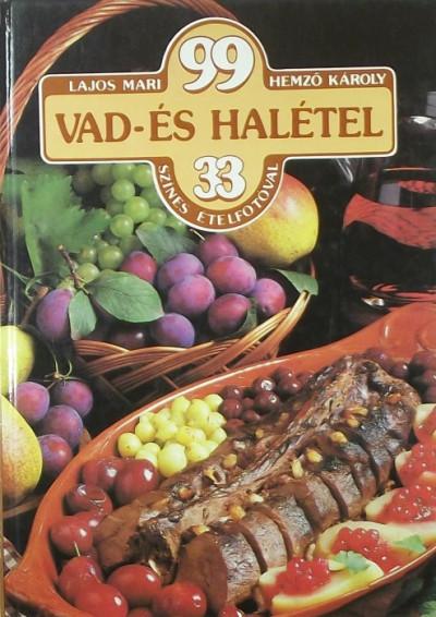 Lajos Mari - 99 vad-és halétel 33 színes ételfotóval