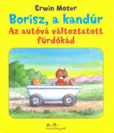 Erwin Moser - Az autóvá változtatott fürdőkád - Borisz a kandúr 1.