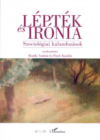 Bozóki András  (Szerk.) - Füzér Katalin  (Szerk.) - Lépték és irónia