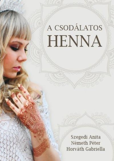 Horváth Gabriella - Németh Péter - Szegedi Anita - A csodálatos henna