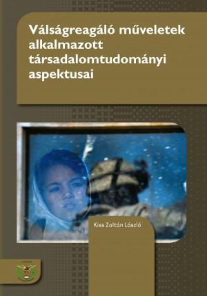 Kiss Zolt�n L�szl� - V�ls�greag�l� m�veletek alkalmazott t�rsadalomtudom�nyi aspektusai