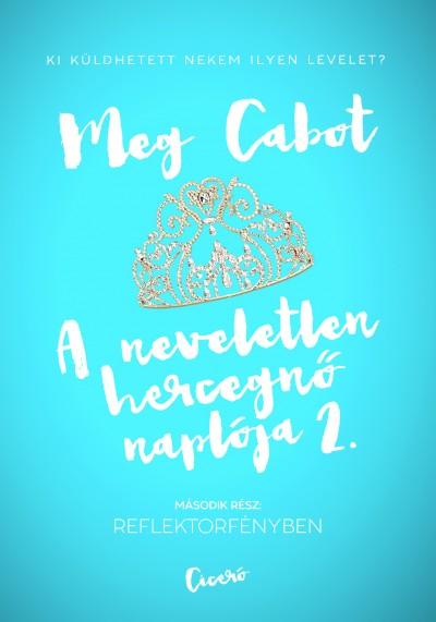 Meg Cabot - A neveletlen hercegnő naplója 2.