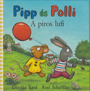 Axel Scheffler - Pipp �s Polli - A piros lufi