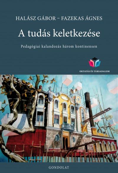 Fazekas Ágnes - Halász Gábor - A tudás keletkezése