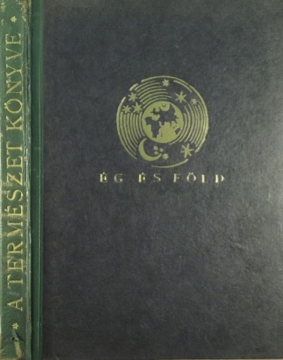 Ballenegger Róbert - Dr. Kéz Andor - Tass Antal - Természet könyve - Ég és Föld