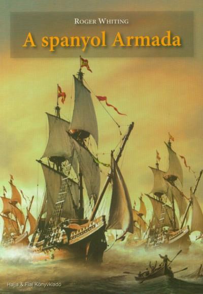 Roger Whiting - A spanyol Armada