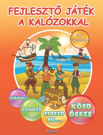 Sas Szilvia  (Szerk.) - Fejlesztő játék a kalózokkal