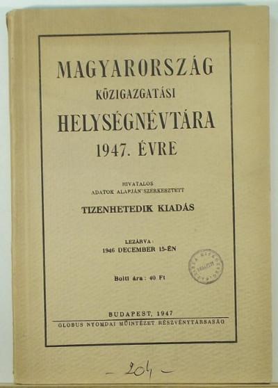 - Mmagyarország közigazgatási helységnévtára 1947.