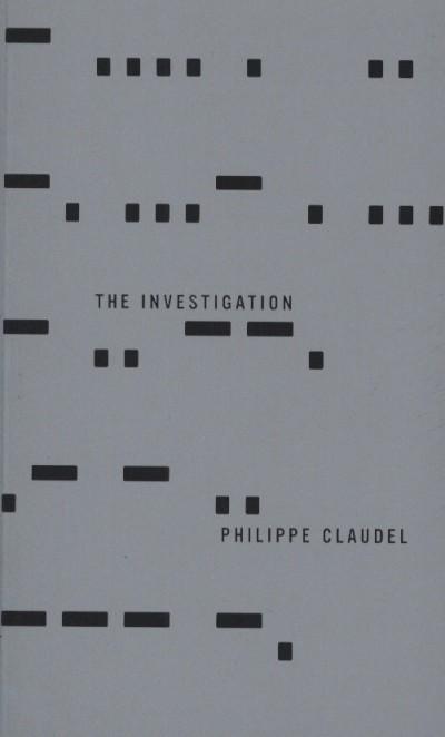 Philippe Claudel - The Investigation