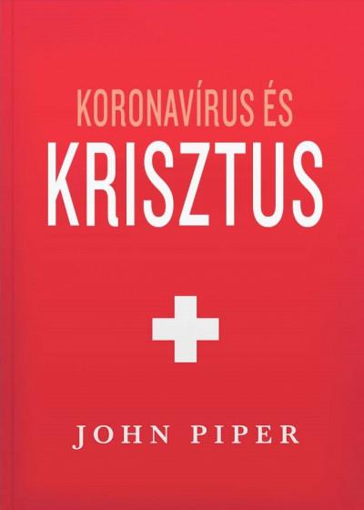 John Piper - Koronavírus és Krisztus