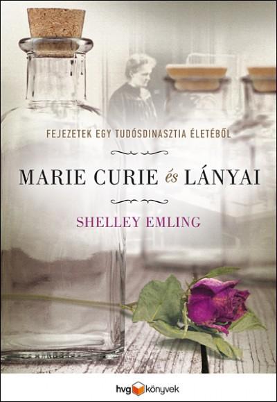 Shelley Emling - Marie Curie és lányai