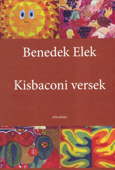 Benedek Elek - Bardócz Orsolya  (Vál.) - Kisbaconi versek