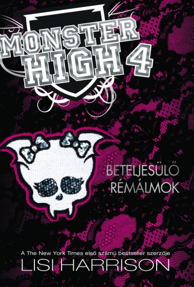 Lisi Harrison - Monster High 4. - Beteljesülő rémálmok
