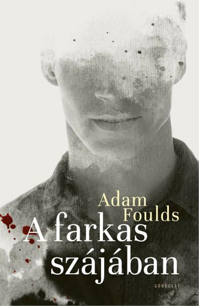 Adam Foulds - A farkas szájában