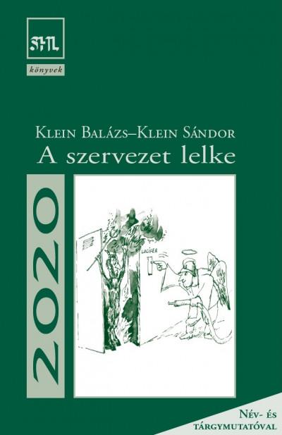 Klein Balázs - Klein Sándor - A szervezet lelke