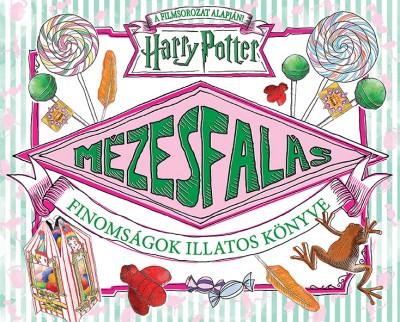- Harry Potter - Mézesfalás - Finomságok illatos könyve