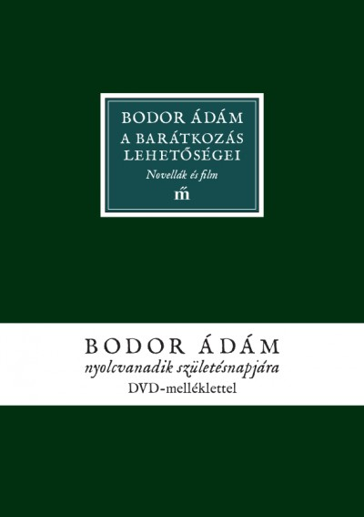 Bodor Ádám - A barátkozás lehetőségei