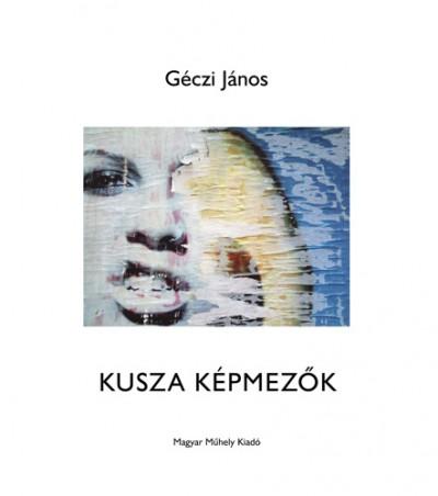 Géczi János - Kusza képmezők