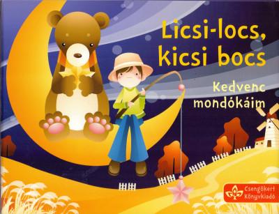 Bogos Katalin  (Szerk.) - Licsi-locs, kicsi bocs