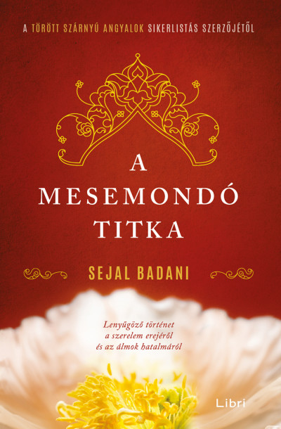 Sejal Badani - A mesemondó titka
