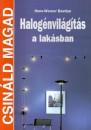 Bastian Hans-Werner - Halogénvilágítás a lakásban