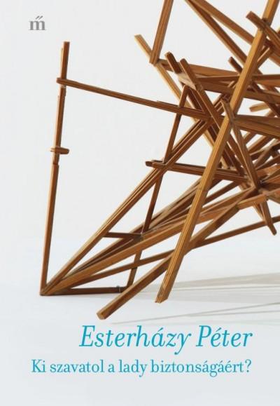 Esterházy Péter - Ki szavatol a lady biztonságáért?