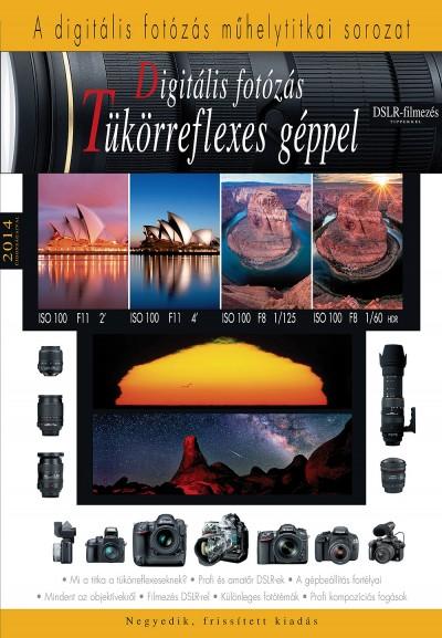 - Digitális fotózás tükörreflexes géppel  2014