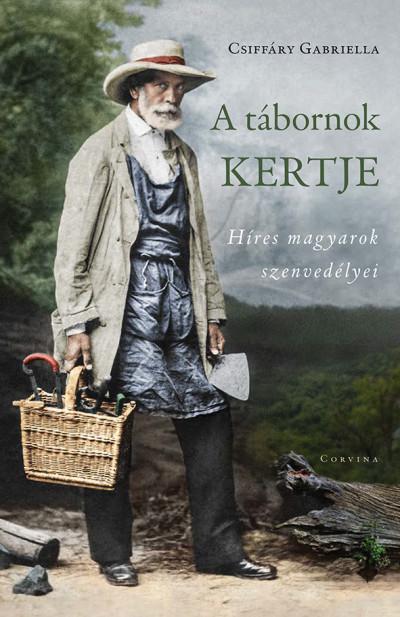 Csiffáry Gabriella  (Szerk.) - A tábornok kertje