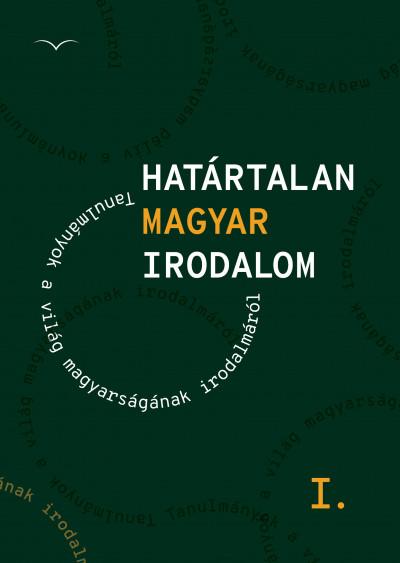 Pusztay János  (Szerk.) - Határtalan magyar irodalom I.